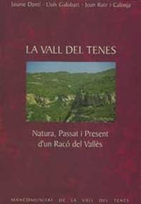 La Vall del Tenes. Natura, Passat i Present <br>d'un Racó del Vallès