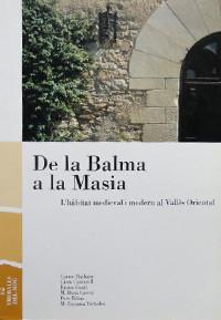 De la Balma a la Masia, L'hàbitat<br>medieval i modern al Vallès Oriental