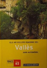 Els 40 millors racons del Vallès<br>amb automòbil